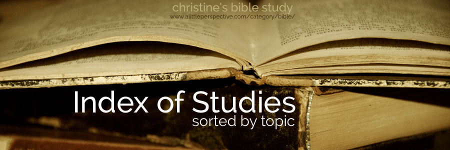 Studies by topic index | christine's bible study