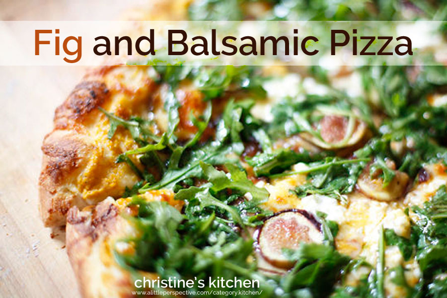 fig and balsamic pizza | christine's kitchen at a little perspective