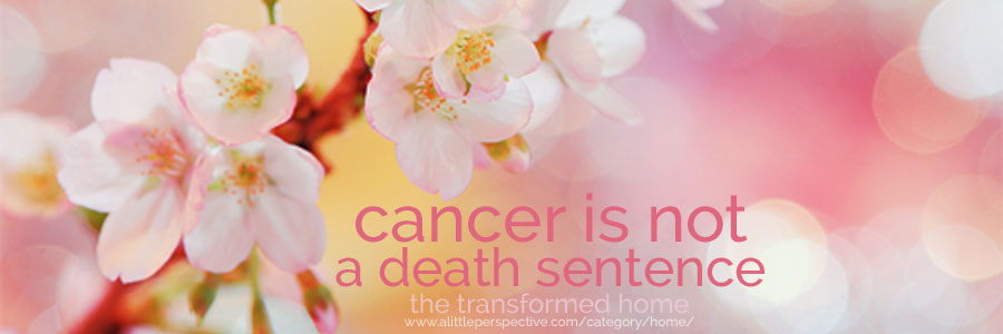 cancer is not a death sentence